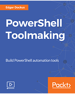PowerShell Toolmaking [Video]