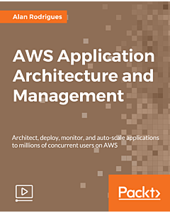 AWS Application Architecture and Management [Video]
