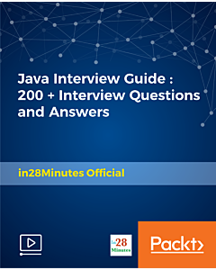 Java Interview Guide : 200+ Interview Questions and Answers [Video]