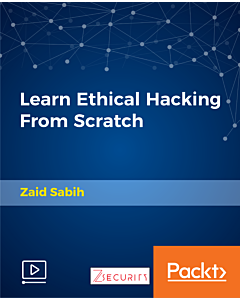 Learn Ethical Hacking From Scratch [Video]