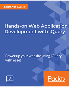 Hands-on Web Application Development with jQuery [Video]