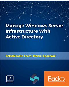 Manage Windows Server Infrastructure With Active Directory [Video]
