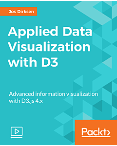 Applied Data Visualization with D3 [Video]