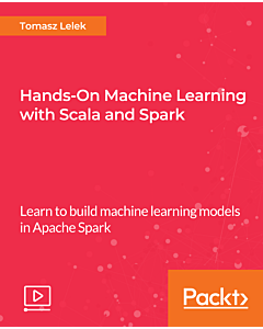 Hands-On Machine Learning with Scala and Spark [Video]