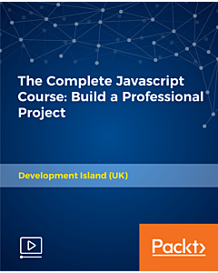 The Complete Javascript Course: Build a Professional Project [Video]