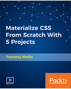 Materialize CSS From Scratch With 5 Projects [Video]