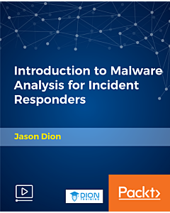 Introduction to Malware Analysis for Incident Responders [Video]