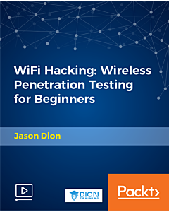 WiFi Hacking: Wireless Penetration Testing for Beginners [Video]