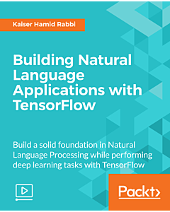 Building Natural Language Applications with TensorFlow [Video]