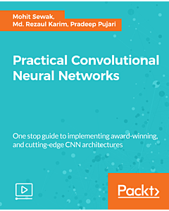 Practical Convolutional Neural Networks [Video]