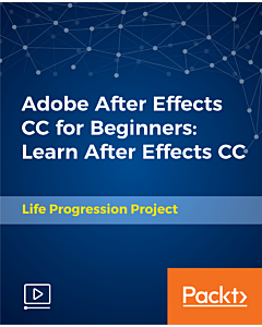 Adobe After Effects CC for Beginners: Learn After Effects CC [Video]