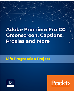 Adobe Premiere Pro CC: Greenscreen, Captions, Proxies and More [Video]