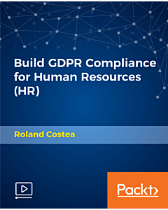 Build GDPR Compliance for Human Resources (HR) [Video]