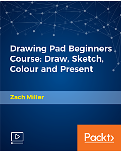 Drawing Pad Beginners Course: Draw, Sketch, Colour and Present [Video]