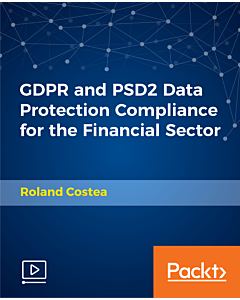 GDPR and PSD2 Data Protection Compliance for the Financial Sector [Video]