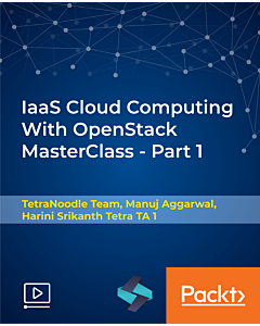 IaaS Cloud Computing With OpenStack MasterClass - Part 1 [Video]