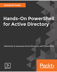 Hands-On PowerShell for Active Directory [Video]