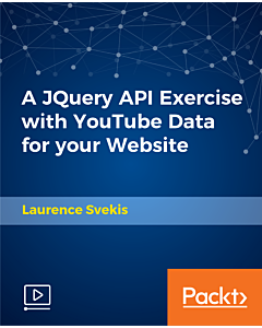 A JQuery API Exercise with YouTube Data for your Website [Video]