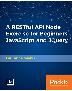 A RESTful API Node Exercise for Beginners JavaScript and JQuery [Video]