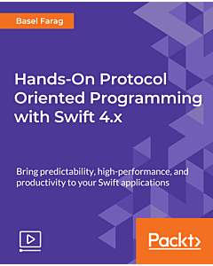 Hands-On Protocol Oriented Programming with Swift 4.x [Video]
