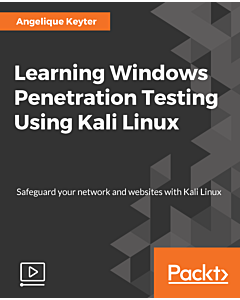 Learning Windows Penetration Testing Using Kali Linux [Video]