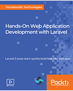 Hands-On Web Application Development with Laravel [Video]