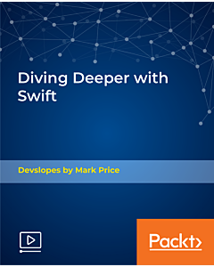 Diving Deeper with Swift [Video]