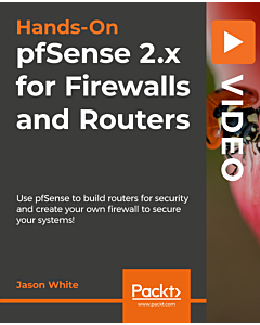 Hands-On pfSense 2.x for Firewalls and Routers [Video]