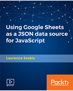Using Google Sheets as a JSON data source for JavaScript [Video]