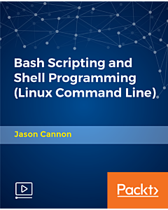 Bash Scripting and Shell Programming (Linux Command Line) [Video]