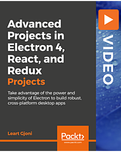 Advanced Projects in Electron 4, React, and Redux [Video]