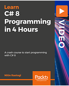 C# 8 Programming in 4 Hours [Video]