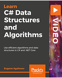 C# Data Structures and Algorithms [Video]