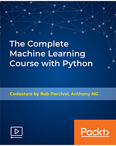 The Complete Machine Learning Course with Python [Video]