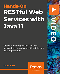 Hands-On RESTful Web Services with Java 11 [Video]