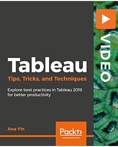 Tableau Tips, Tricks, and Techniques [Video]