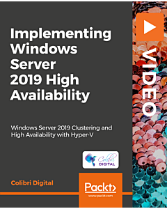 Implementing Windows Server 2019 High Availability [Video]