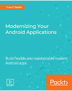 Modernizing Your Android Applications [Video]