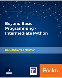 Beyond Basic Programming - Intermediate Python [Video]