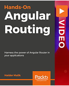 Hands-On Angular Routing [Video]
