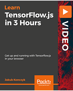 TensorFlow.js in 3 Hours [Video]