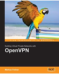 OpenVPN: Building and Integrating Virtual Private Networks