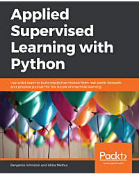 Applied Supervised Learning with Python