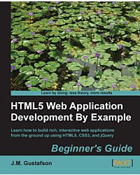 HTML5 Web Application Development By Example : Beginner's guide