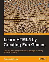 Learn HTML5 by Creating Fun Games