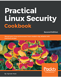 Practical Linux Security Cookbook - Second Edition