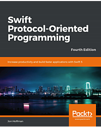 Swift Protocol-Oriented Programming - Fourth Edition