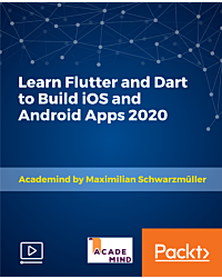 Learn Flutter and Dart to Build iOS and Android Apps 2020 [Video]