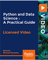 Python and Data Science : A Practical Guide [Video]