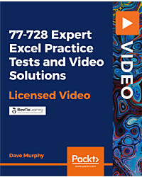 77-728 Expert Excel Practice Tests and Video Solutions [Video]